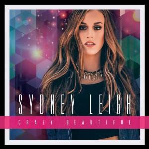 """Crazy Beautiful ""- Sydney Leigh (Lyric Video)"